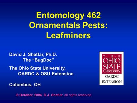 Entomology 462 Ornamentals Pests: Leafminers