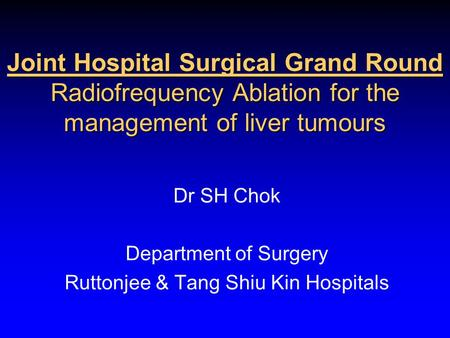 Dr SH Chok Department of Surgery Ruttonjee & Tang Shiu Kin Hospitals