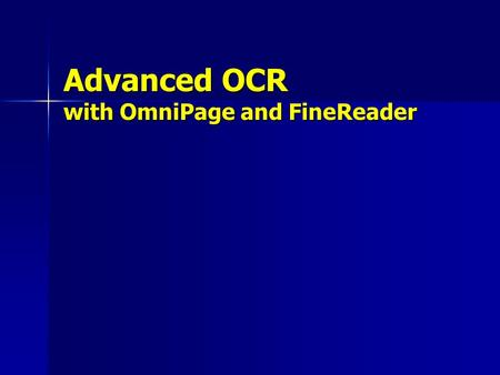 Advanced OCR with OmniPage and FineReader. Overview Optical character recognition Optical character recognition Structural recognition Structural recognition.