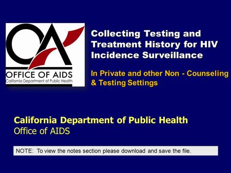 California Department of Public Health Office of AIDS NOTE: To view the notes section please download and save the file. In Private and other Non - Counseling.