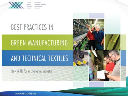 Www.thrc-crhit.org. Textile Universe www.thrc-crhit.org Green Manufacturing and Technical Textiles Initiative Phase 1: Research Phase 2: Development.