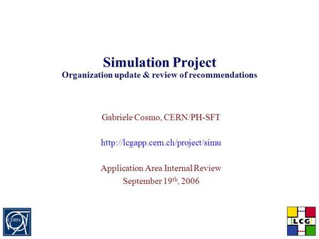Simulation Project Organization update & review of recommendations Gabriele Cosmo, CERN/PH-SFT  Application Area Internal.