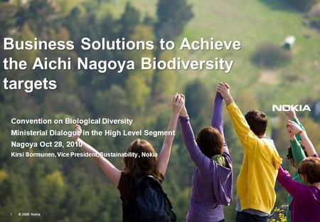 Business Solutions to Achieve the Aichi Nagoya Biodiversity targets Convention on Biological Diversity Ministerial Dialogue in the High Level Segment Nagoya.