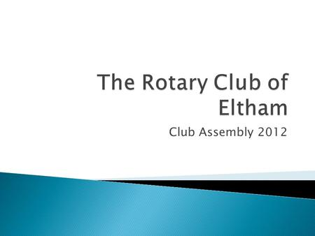 Club Assembly 2012.  PresidentRob Kilcullen  Vice PresidentMike Englefield  SecretaryPaul Cruse  TreasurerLou Bolzonello  New GenerationsJill Ramsay.