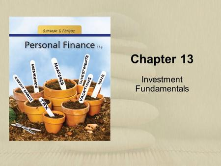 Chapter 13 Investment Fundamentals. Copyright © Houghton Mifflin Company. All rights reserved.13 | 2 Learning Objectives 1.Explain how to get started.