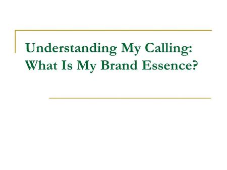 Understanding My Calling: What Is My Brand Essence?