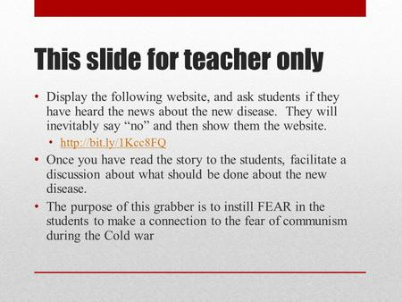 This slide for teacher only Display the following website, and ask students if they have heard the news about the new disease. They will inevitably say.