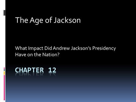 The Age of Jackson Chapter 12