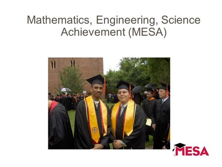 Mathematics, Engineering, Science Achievement (MESA)