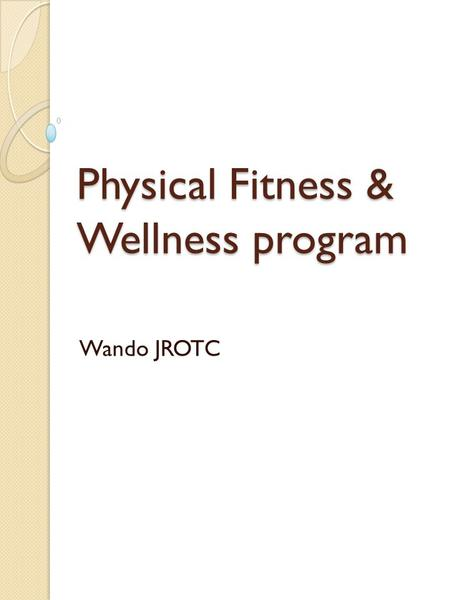 Physical Fitness & Wellness program Wando JROTC. Why we are starting the program A big portion of Wando JROTC is dedicated to physical fitness, however.