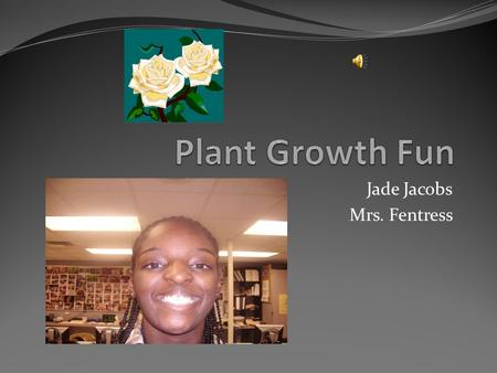 Jade Jacobs Mrs. Fentress Table of Contents 1. Question 2. Hypothesis 3. Material 4. Procedures 5. Variables 6. Graph 7. Results 8. Conclusion 9. Question?