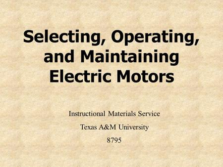 Selecting, Operating, and Maintaining Electric Motors