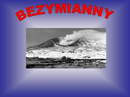 Bezymianny is located on the southeast slope of the extinct volcano Kamen. The Location is 55.98N, 160.58E. The Elevation is 9,453 feet (2,882 m). Bezymianny.