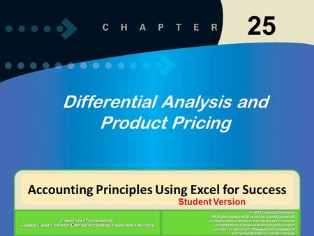 1 Accounting Principles Using Excel for Success PowerPoint Presentation by: Douglas Cloud, Professor Emeritus Accounting, Pepperdine University © 2011.