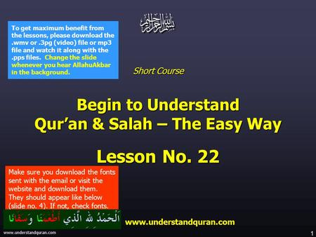 1 www.understandquran.com Short Course Begin to Understand Qur'an & Salah – The Easy Way Lesson No. 22 www.understandquran.com www.understandquran.com.