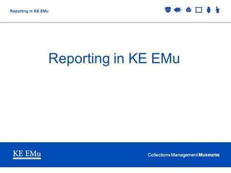 Collections Management Museums Reporting in KE EMu.