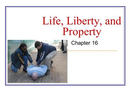 Life, Liberty, and Property Chapter 16. Who Gets Constitutional Protection? Citizenship – prior to the 14 th amend. each state set citizenship requirements.