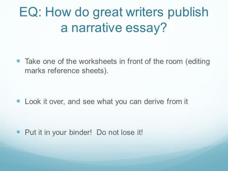 EQ: How do great writers publish a narrative essay?
