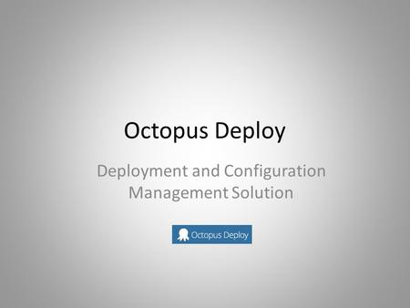 Deployment and Configuration Management Solution