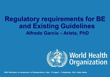 Regulatory requirements for BE and Existing Guidelines