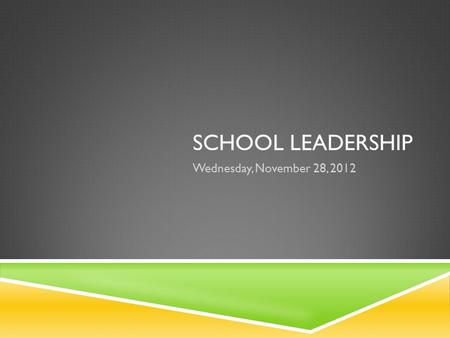 "SCHOOL LEADERSHIP Wednesday, November 28, 2012. DEVELOPING EFFECTIVE TEACHERS AND SCHOOL LEADERS (STEWART)  ""High performing countries build their human."