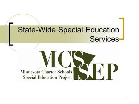 1 State-Wide Special Education Services. 2 Minnesota Charter Schools are independent school districts. As independent school districts, they are required.
