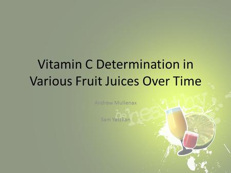 biology concept vitamin c content in various fruit juice essay (ascorbic acid) concentration in fruit juice  c concentration of the apple juice beverage at different time c) on the vitamin c content in the apple juice.