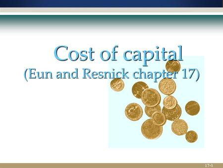 17-1  Cost of capital (Eun and Resnick chapter 17)