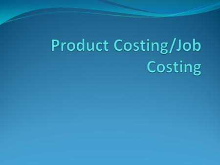 Product Costing/Job Costing