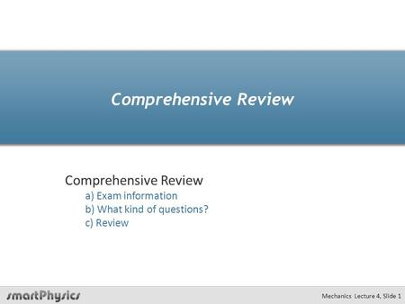 Comprehensive Review Comprehensive Review a) Exam information