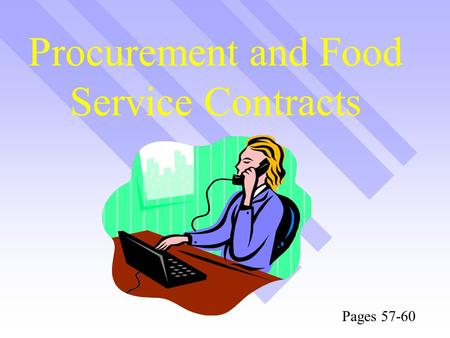 Procurement and Food Service Contracts Pages 57-60.