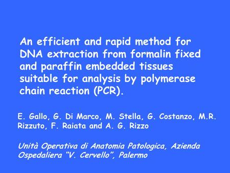 An efficient and rapid method for DNA extraction from formalin fixed and paraffin embedded tissues suitable for analysis by polymerase chain reaction (PCR).