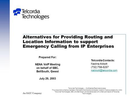 Alternatives for Providing Routing and Location Information to support Emergency Calling from IP Enterprises Prepared For: NENA VoIP Meeting on behalf.
