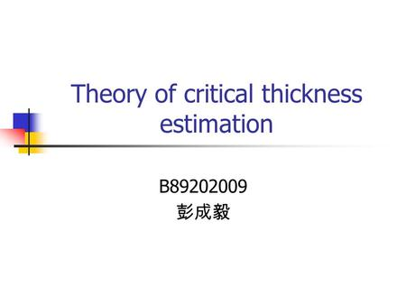 Theory of critical thickness estimation B89202009 彭成毅.