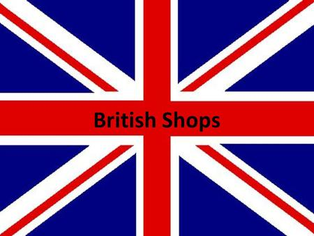 British Shops. What Can You Buy In The Butchers? pork and bacon beef and steak, chicken turkey rabbits Organs like hearts, kidneys and liver. sausages.