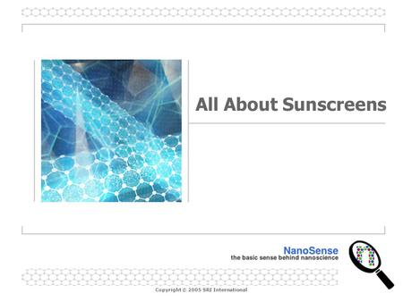 Copyright © 2005 SRI International All About Sunscreens.