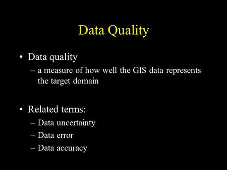 Data Quality Data quality Related terms: