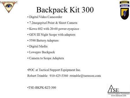 Backpack Kit 300 Digital Video Camcorder 7.2megapixel Point & Shoot Camera Kowa 602 with 20-60 power eyepiece GEN III Night Scope with adapters 5590 Battery.