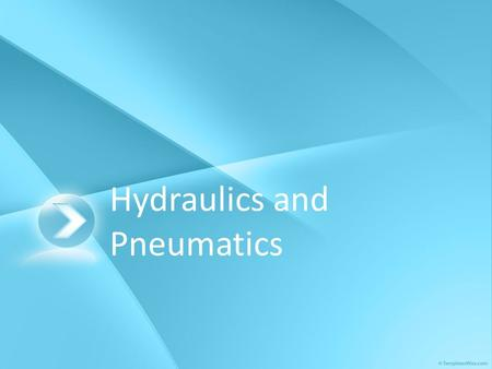 Hydraulics and Pneumatics. Hydraulic Systems Hydraulic systems use the force of a liquid in a confined space. Hydraulic systems apply two essential characteristics.