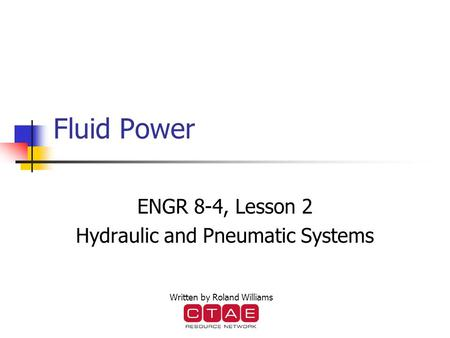 ENGR 8-4, Lesson 2 Hydraulic and Pneumatic Systems