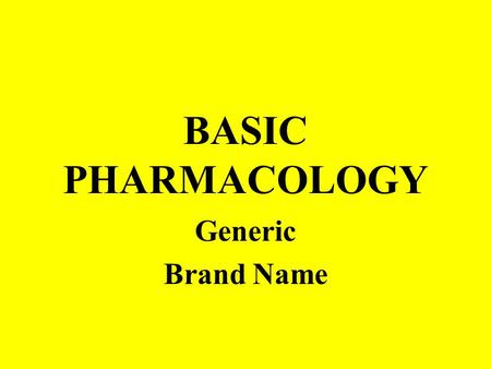 BASIC PHARMACOLOGY Generic Brand Name. Objectives Categories Label Terminology Abbrevi- ations Law Administra- tion Conversions Dosage.