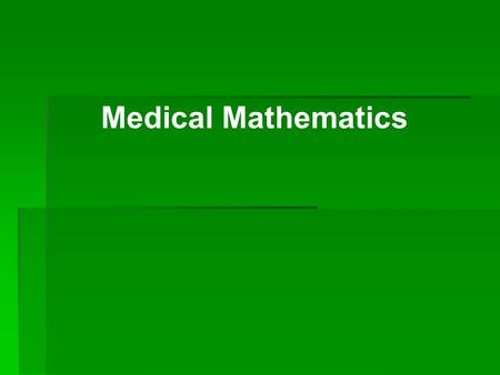 Medical Mathematics. A resident is to receive 1 milligram of a medication per dose. If a solution has 5 milligrams of the medication in 30 milliliters.