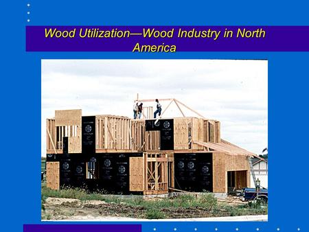 Wood Utilization—Wood Industry in North America. How much wood is used in building a house? For a 2000 ft 2 wood-framed house 16,2000 board ft. (1 bf.