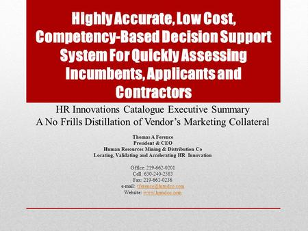 Highly Accurate, Low Cost, Competency-Based Decision Support System For Quickly Assessing Incumbents, Applicants and Contractors HR Innovations Catalogue.