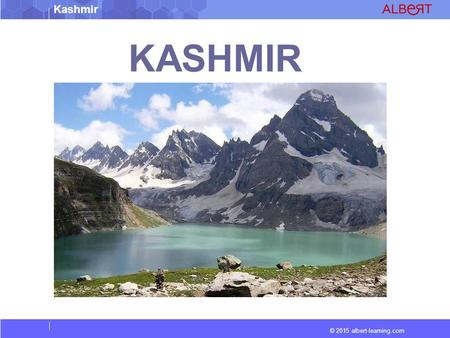 © 2015 albert-learning.com Kashmir KASHMIR. © 2015 albert-learning.com Kashmir Vocabulary Autonomous : Having the freedom to act independently Monarchs.
