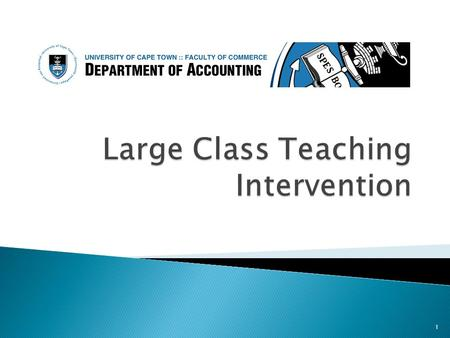 1.  Teaching and learning in Large Classes: ◦ Large Class project ◦ Participants ◦ Strategies for teaching large classes  UCT's proposed innovation: