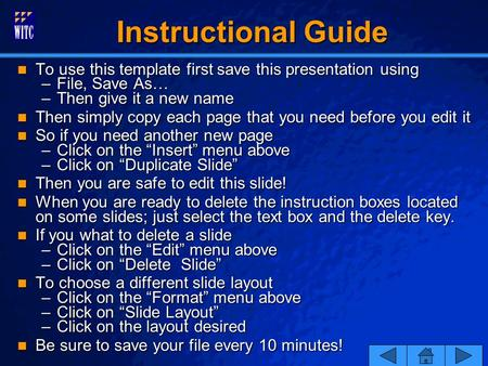 © 2001 By Default!Slide 1 Instructional Guide Instructional Guide To use this template first save this presentation using To use this template first save.