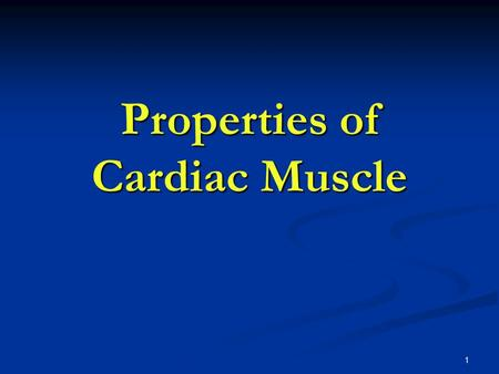 Properties of Cardiac Muscle