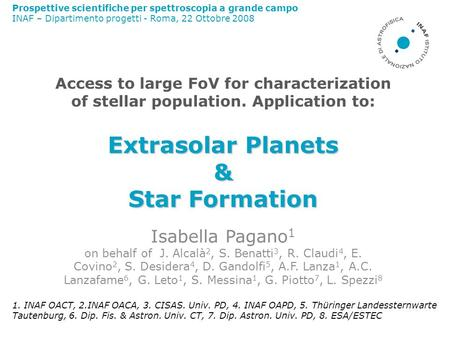 Extrasolar Planets & Star Formation Access to large FoV for characterization of stellar population. Application to: Extrasolar Planets & Star Formation.