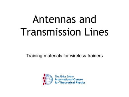 Training materials for wireless trainers Antennas and Transmission Lines.